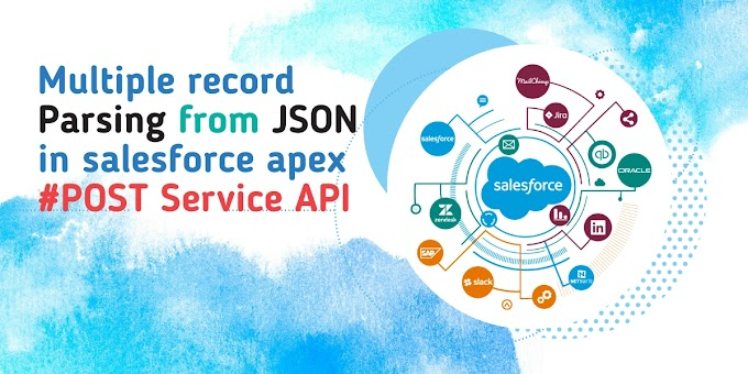 Multiple records parsing from JSON to salesforce apex | Post Service API | JSONParser in salesforce