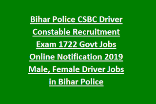 Bihar Police CSBC Driver Constable Recruitment Exam 1722 Govt Jobs Online Notification 2019 Male, Female Driver Jobs in Bihar Police