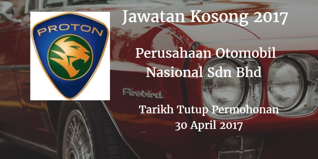 Jawatan Kosong PROTON 30 April 2017