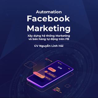 Automation Facebook Marketing - Xây dựng hệ thống Marketing và bán hàng tự động trên Facebook ebook PDF EPUB AWZ3 PRC MOBI