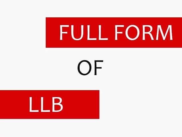 LLB का फुल फॉर्म क्या होता है  LLB full From in Hindi