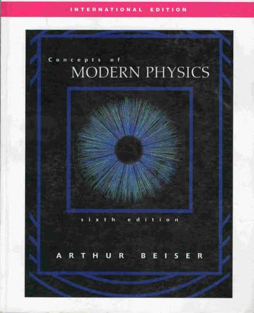 CONCEPTS OF MODERN PHYSICS 6TH EDITION BY ARTHUR BEISER