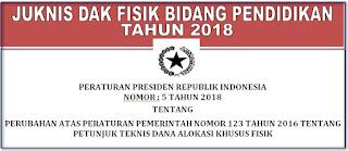 JUKNIS DAK FISIK BIDANG PENDIDIKAN TAHUN 2018 || PERPRES NO. 5 TAHUN 2018
