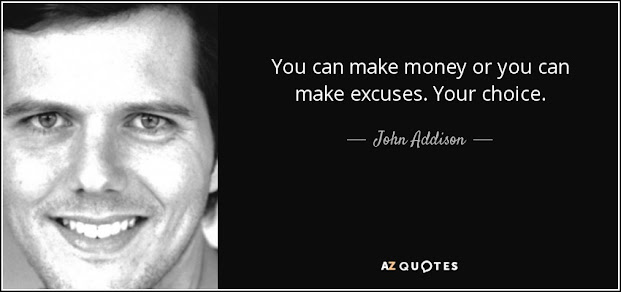 Make money or excuses