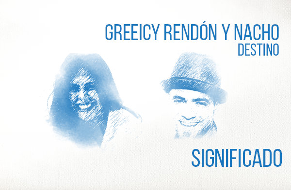 Destino significado de la canción Greeicy Rendón Nacho.