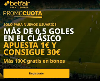 betfair promocuota El clasico 1 gol o mas 24-10-2020