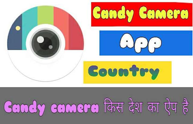 Candy camera किस देश का app है