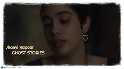 Jahnvi Kapoor's Character In Ghost Stories In Netflix