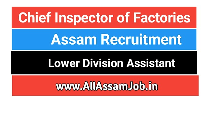 Chief Inspector of Factories, Assam Recruitment 2020 : Apply for 2 Lower Division Assistant Post