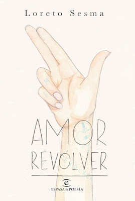 LIBRO - Amor revólver : Loreto Sesma  (Espasa - 29 noviembre 2016)   Edición papel & digital ebook kindle  POESIA | Comprar en Amazon España