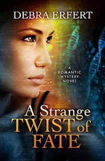 A Strange Twist of Fate - a suspenseful romance by Debra Erfert