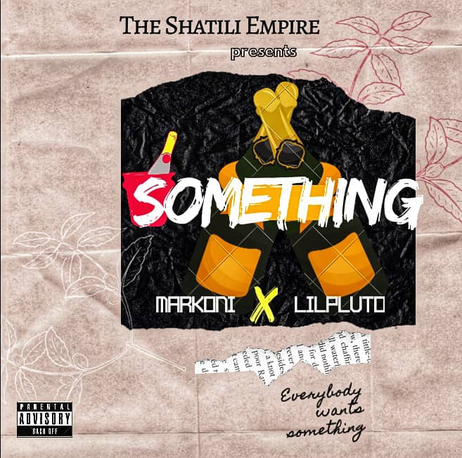 [ MUSIC ] MARKONI FT LILPLUTO - SOMETHING | MP3 DOWNLOAD