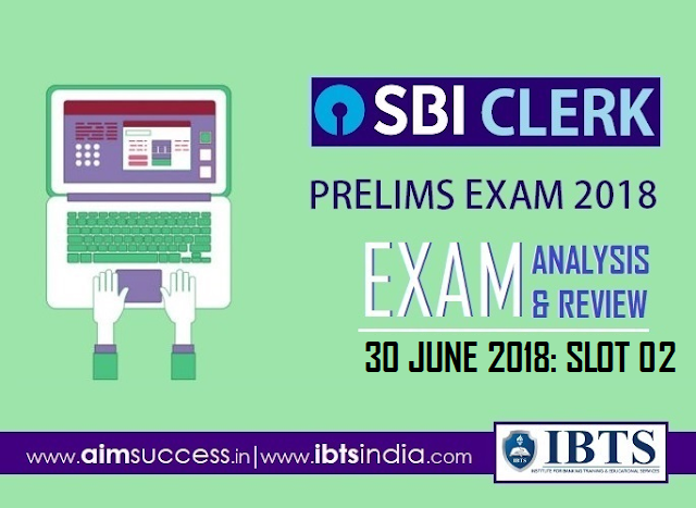 SBI Clerk Prelims Exam Analysis 30th June 2018: 02nd Slot