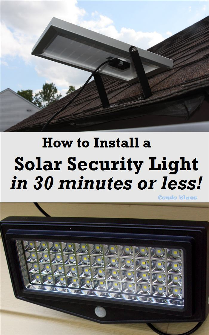 Condo blues how to install a solar security light how to install a solar security light in 30 minutes or less aloadofball Gallery