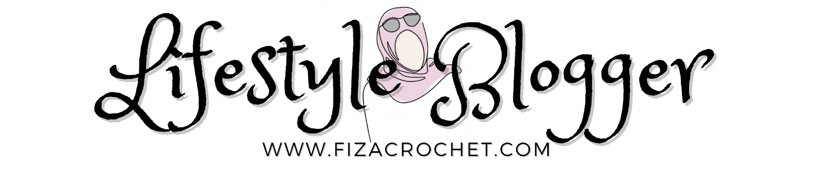 fizacrochet | Lifestyle Blogger Dengan Pelbagai Cerita