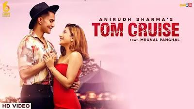 TOM CRUISE LYRICS – ANIRUDH SHARMA