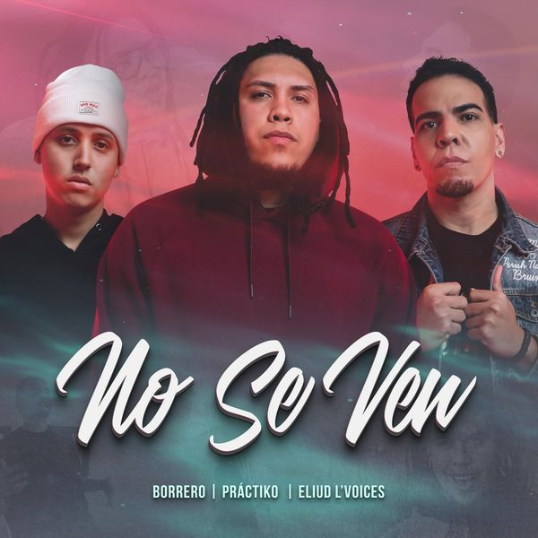 Práctiko – No Se Ven (Feat.Eliud L'voices,Borrero) (Single) 2021 (Exclusivo WC)