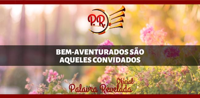 BEM-AVENTURADOS SÃO AQUELES CONVIDADOS