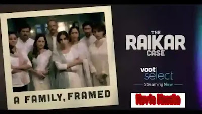 The Raikar Case Web Series Download free Cast and Watch