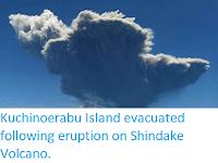 https://sciencythoughts.blogspot.com/2015/06/kuchinoerabu-island-evacuated-following.html