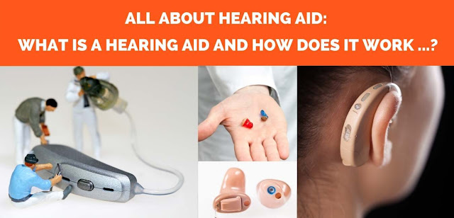 All About hearing aid:   What is a hearing aid and how does it work ...?