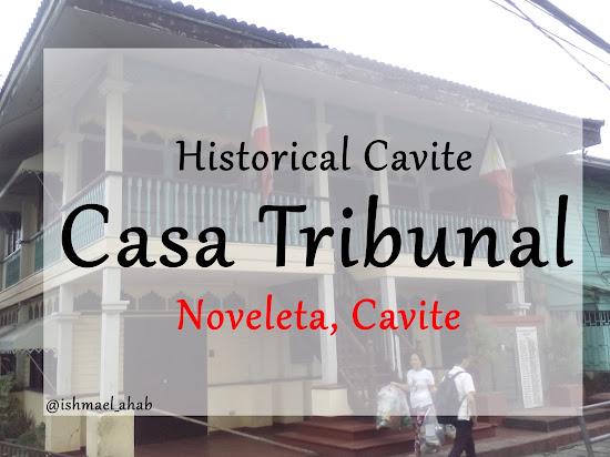 Historical Cavite: Casa Tribunal of Noveleta