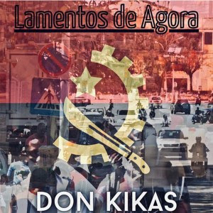 Don Kikas – Lamentos de Agora