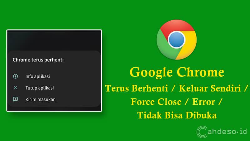 Cara Mengatasi Google Chrome Keluar Sendiri di HP