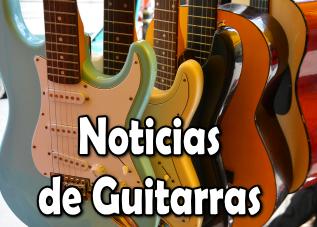 Noticias de guitarras