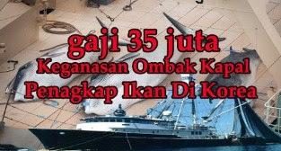 bayaran kapal ikan - Informasi Gaji Pelaut Menurut Kelas Jabatan Terbaru