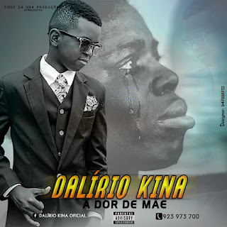 Dalírio Kina – A Dor De Mãe [DOWNLOAD] MP3