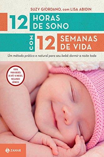 12 horas de sono com 12 semanas de vida - Suzy Giordano
