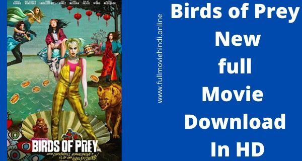 Birds of Prey Full Movie Download In HD Hindi 2020