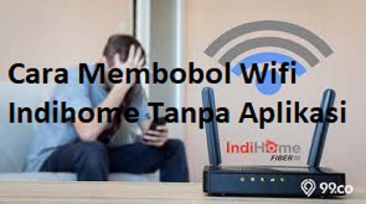 Cara Membobol Wifi Indihome Tanpa Aplikasi