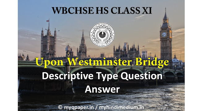 Upon Westminster Bridge Question Answer