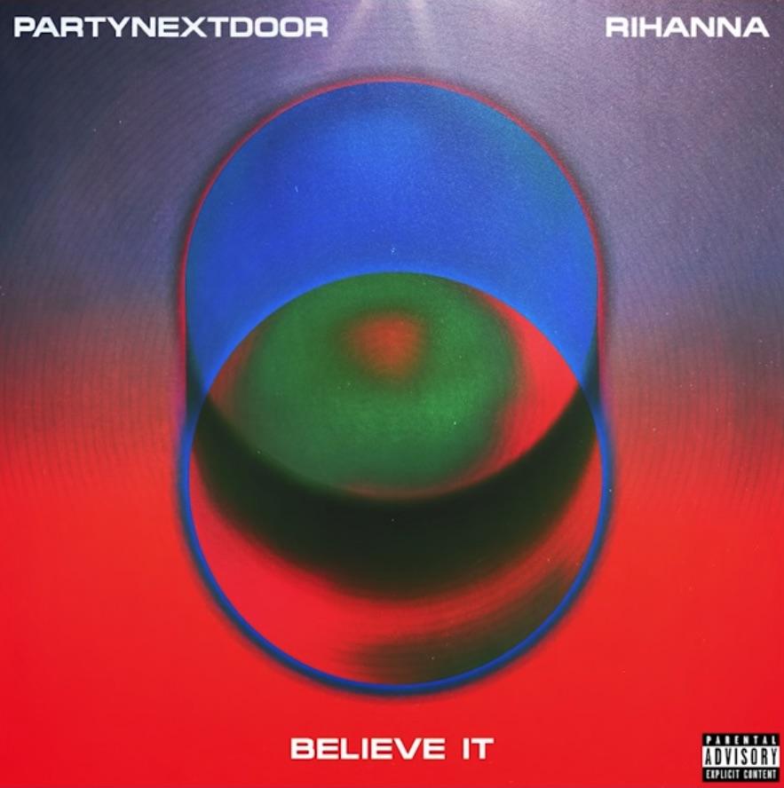 PARTYNEXTDOOR X Rihanna - BELIEVE IT #Arewapublisize
