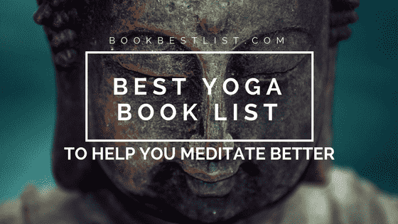 Best Yoga Book List To Help You Meditate Better (10 Books)