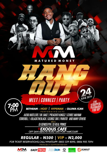 Connect & Party With Ajebo Hustlers, Dr Barz, Bethram, Gthree Miami, Oluwa Ican, Pakito & Many Others At Matured Money Hangout 2019.