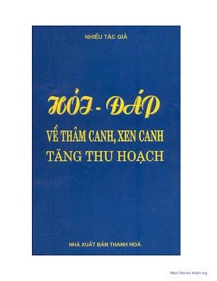 [EBOOK]  HỎI ĐÁP VỀ THÂM CANH - XEN CANH TĂNG THU HOẠCH, NHIỀU TÁC GIẢ, NXB THANH HÓA