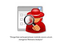"""Download Materi IT """"Pengertian serta penjelasan metode secara umum mengenai Malware Analysis"""""""