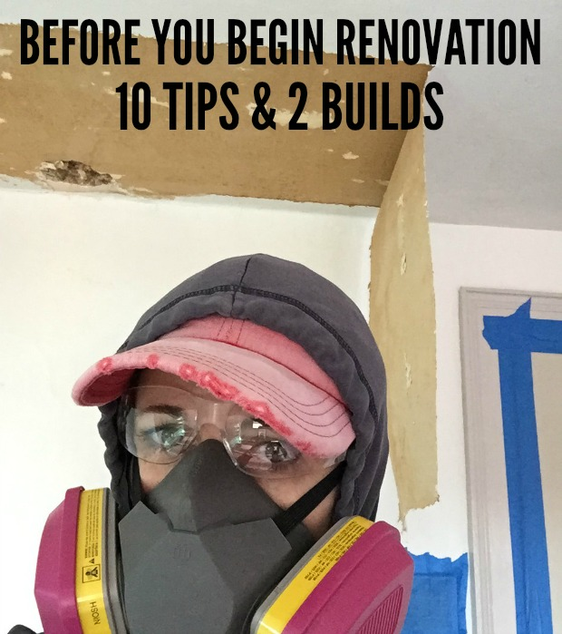 10 tips & 2 builds before you begin renovation