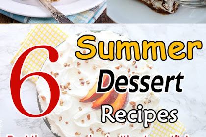 6 Summer Dessert Recipes