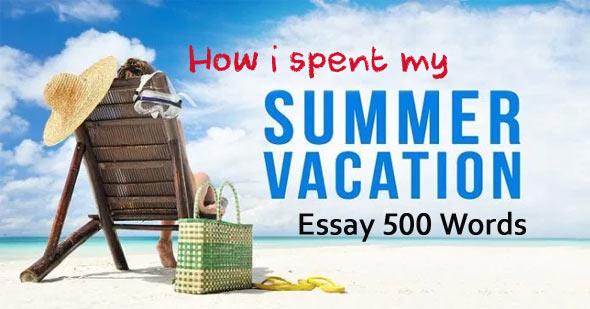 how i spent my summer vacation essay