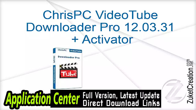 ChrisPC VideoTube Downloader Pro 12.03.31 + Activator