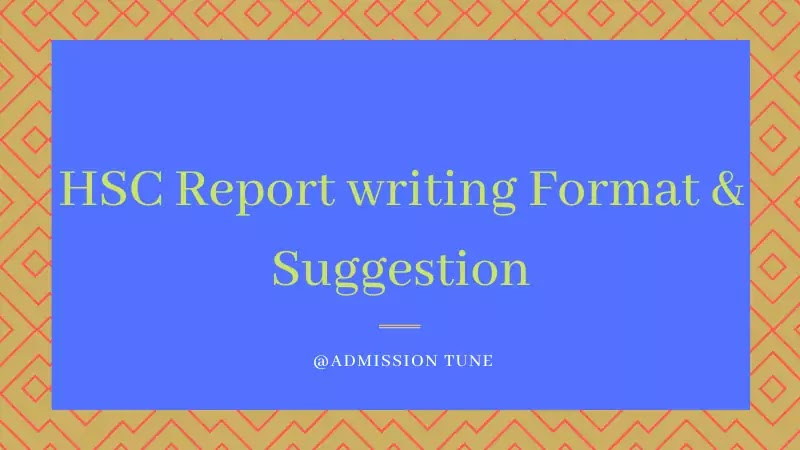HSC Report Writing Format and Suggestion