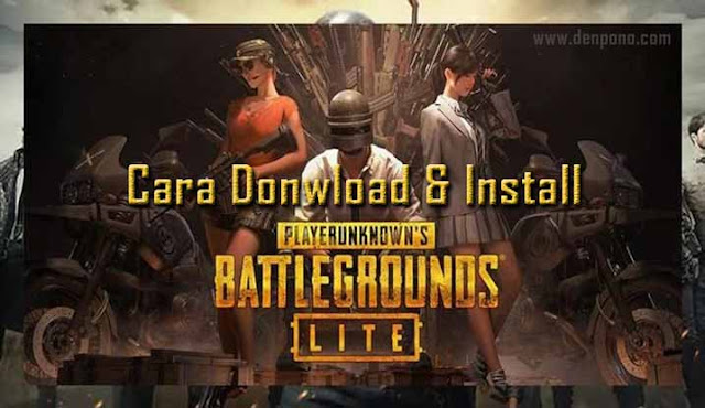 Cara Download dan Install PUBG Mobile Lite di Android Cara Download dan Install PUBG Mobile Lite di Android