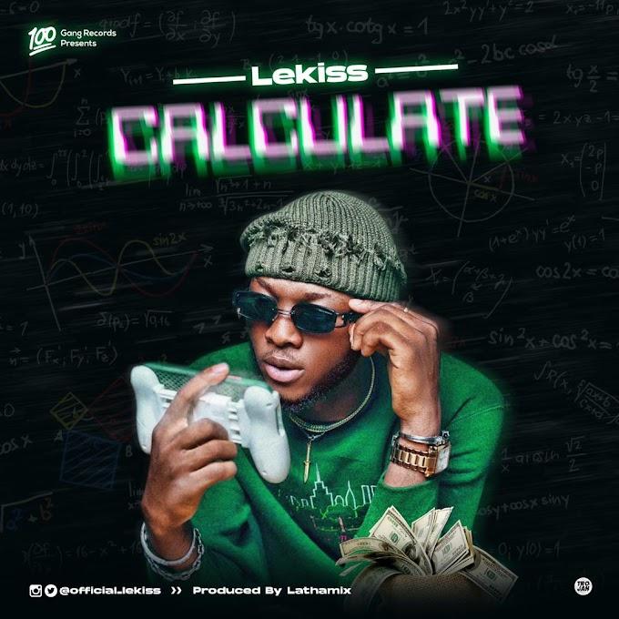 [Music] Lekiss - Calculate