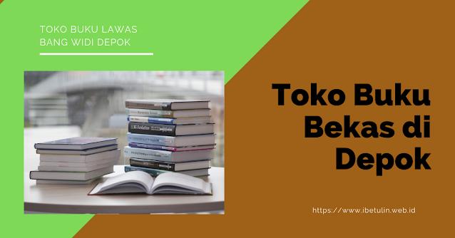 Toko Buku Bekas di Depok - Toko Buku Lawas Bang Widi Jl Juanda