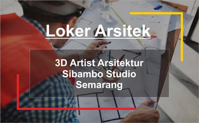 loker arsitek 3d artist semarang