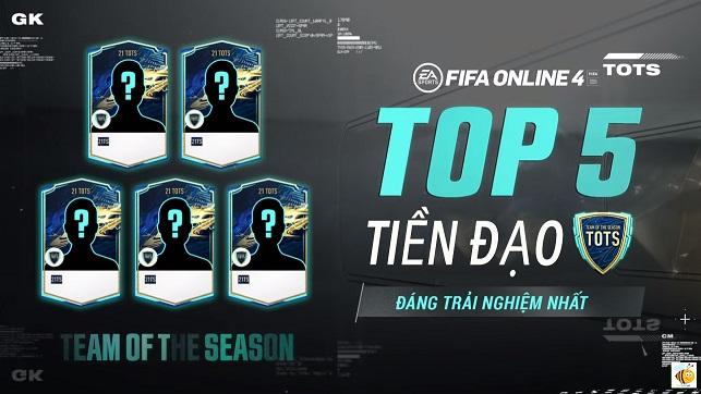 FIFA ONLINE 4 | Top 5 tiền đạo nào đáng trải nghiệm nhất trong mùa thẻ 21 TOTS mùa giải 2020 - 2021